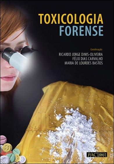 Toxicologia Forense - Ciências Sociais & Ciências Forenses - Ciências Forenses & Criminologia ...